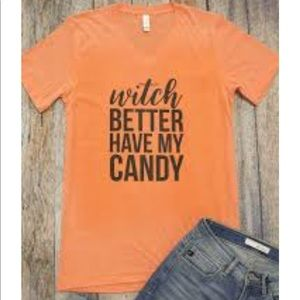 Tops - Witch Better Have My Candy Graphic Tee; runs big!